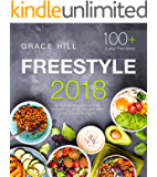 Freestyle 2018: A Practical Approach to Watching Your Weight with 100+ Easy Recipes (The Essential Flex Guide)