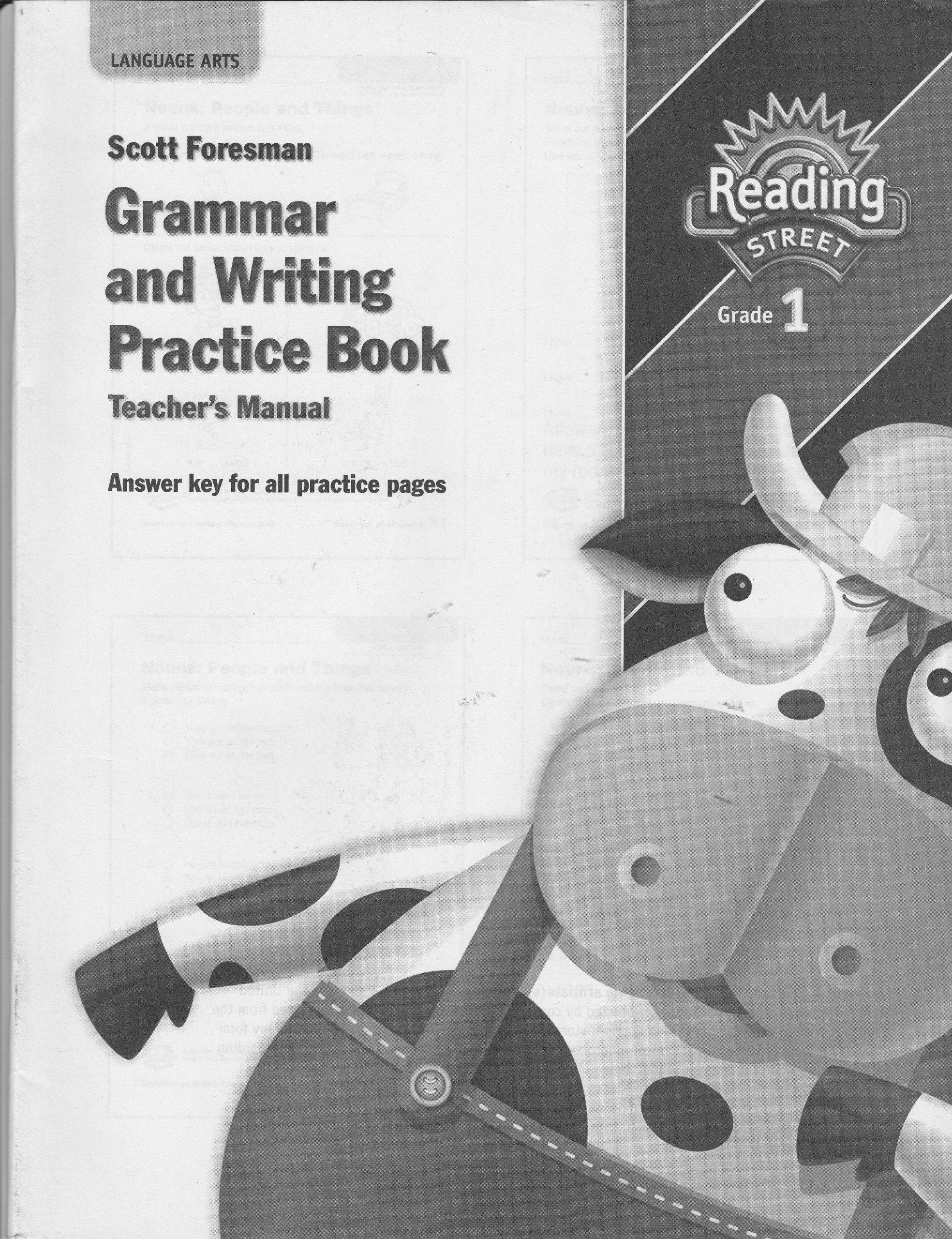 Scott Foresman Grammar and Writing Practice Book, Teacher's Manual (Pearson  California Reading Street, Grade 1): Pearson Scott Foresman: 9780328389476:  ...