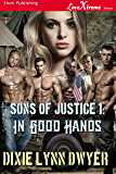 Sons of Justice 1: In Good Hands (Siren Publishing LoveXtreme Forever)