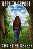Dare to Oppose (Parallel World Book Four)