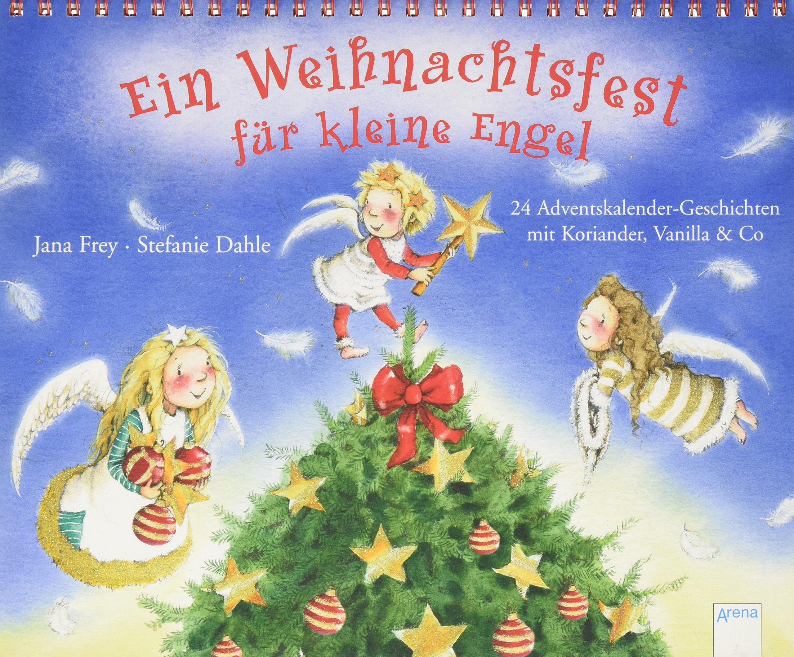 Ein Weihnachtsfest für kleine Engel: 24 Adventskalendergeschichten mit Koriander, Vanilla & Co.