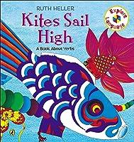 Kites Sail High (Ruth Heller World Of