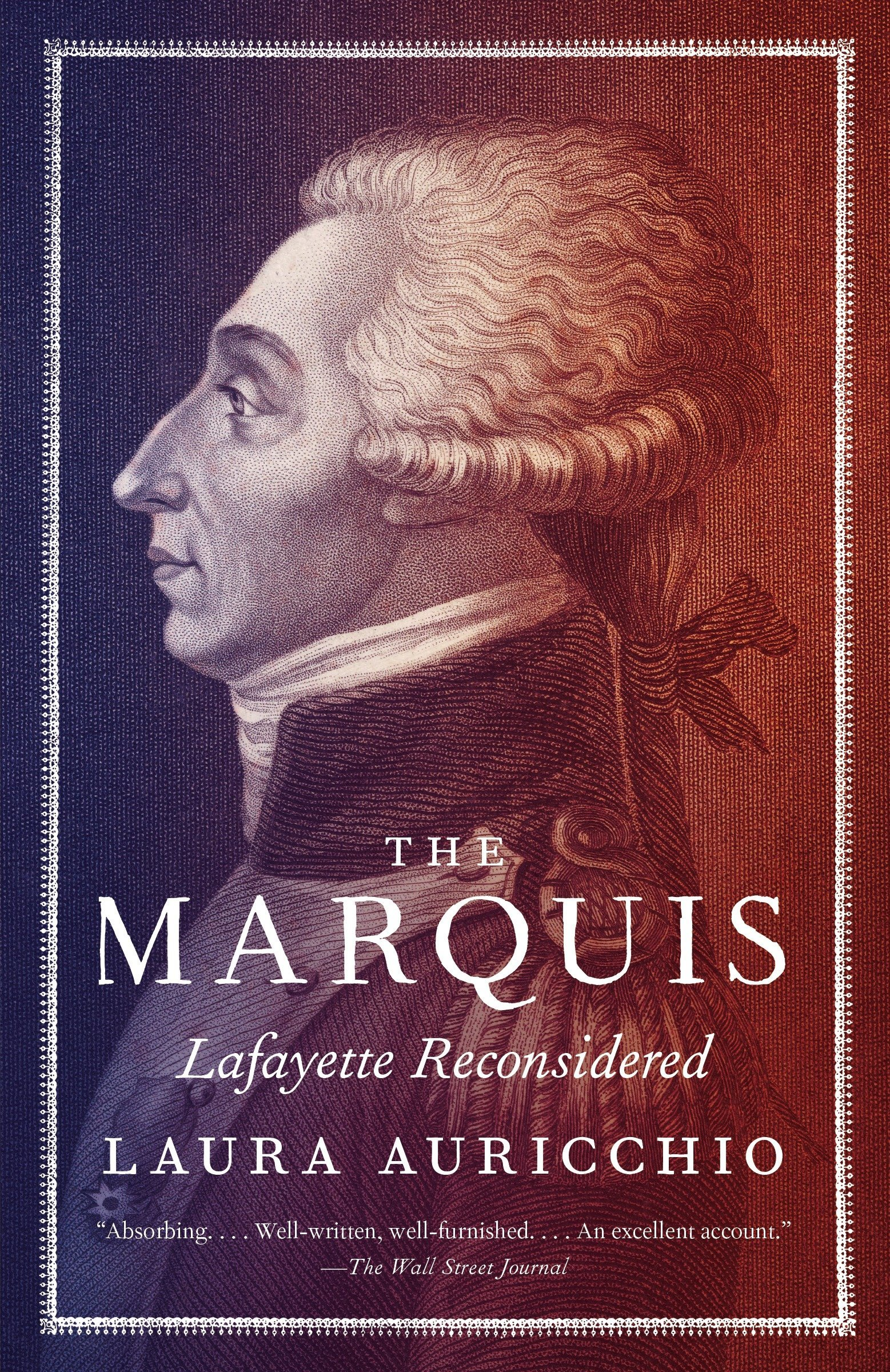Amazon.com: The Marquis: Lafayette Reconsidered (9780307387455 ...