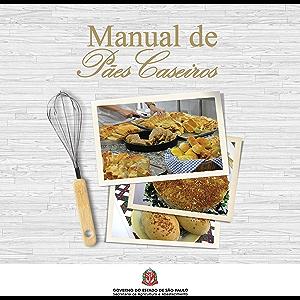 Manual de Pães Caseiros (Portuguese Edition)