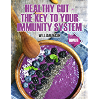 Healthy Gut - The Key to your Immunity System (English Edition)