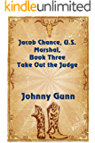 Take Out The Judge (Jacob Chance US Marshal Book 3)