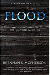 Flood: The Story of Noah and the Family Who Raised Him (The Fall of Man Series Book 2) Kindle Edition