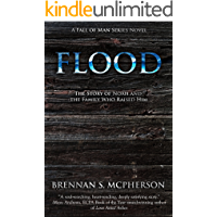 Flood: The Story of Noah and the Family Who Raised Him (The Fall of Man Series Book 2)