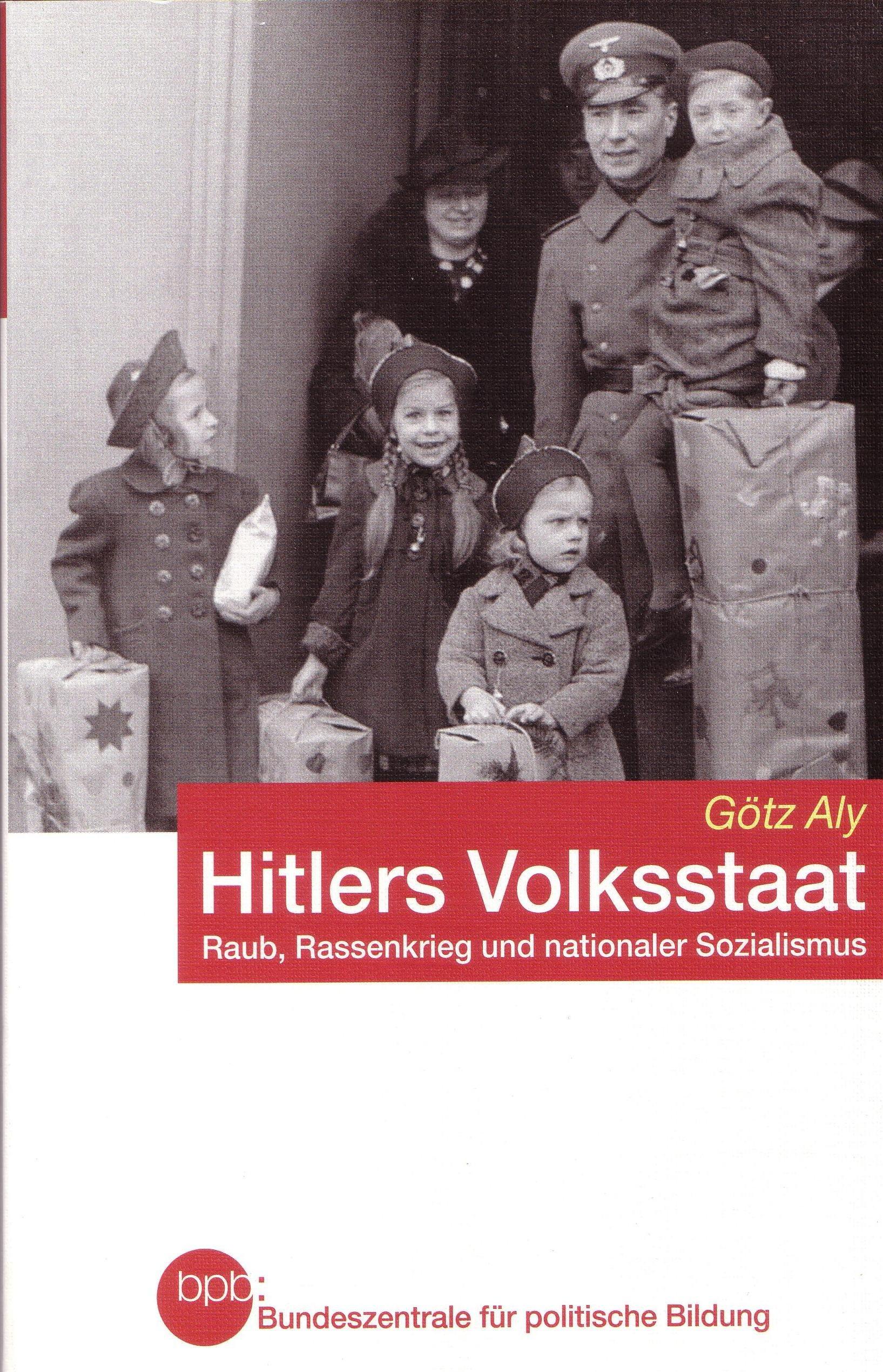 Hitlers Volksstaat: Raub, Rassenkrieg und nationaler Sozialismus