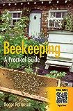 Beekeeping - A Practical Guide