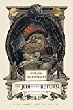 William Shakespeare's The Jedi Doth Return (William Shakespeare's Star Wars Book 6)