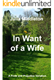 In Want of a Wife: A Pride and Prejudice Variation