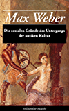 Die sozialen Gründe des Untergangs der antiken Kultur - Vollständige Ausgabe: Sozialgeschichte und Wirtschaftsgeschichte