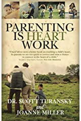 Parenting Is Heart Work (English Edition) eBook Kindle