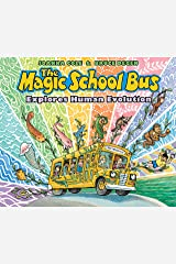 The Magic School Bus Explores Human Evolution Kindle Edition
