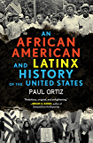 An African American and Latinx History of the United States (REVISIONING HISTORY Book 4)