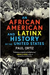 An African American and Latinx History of the United States (REVISIONING HISTORY Book 4) Kindle Edition
