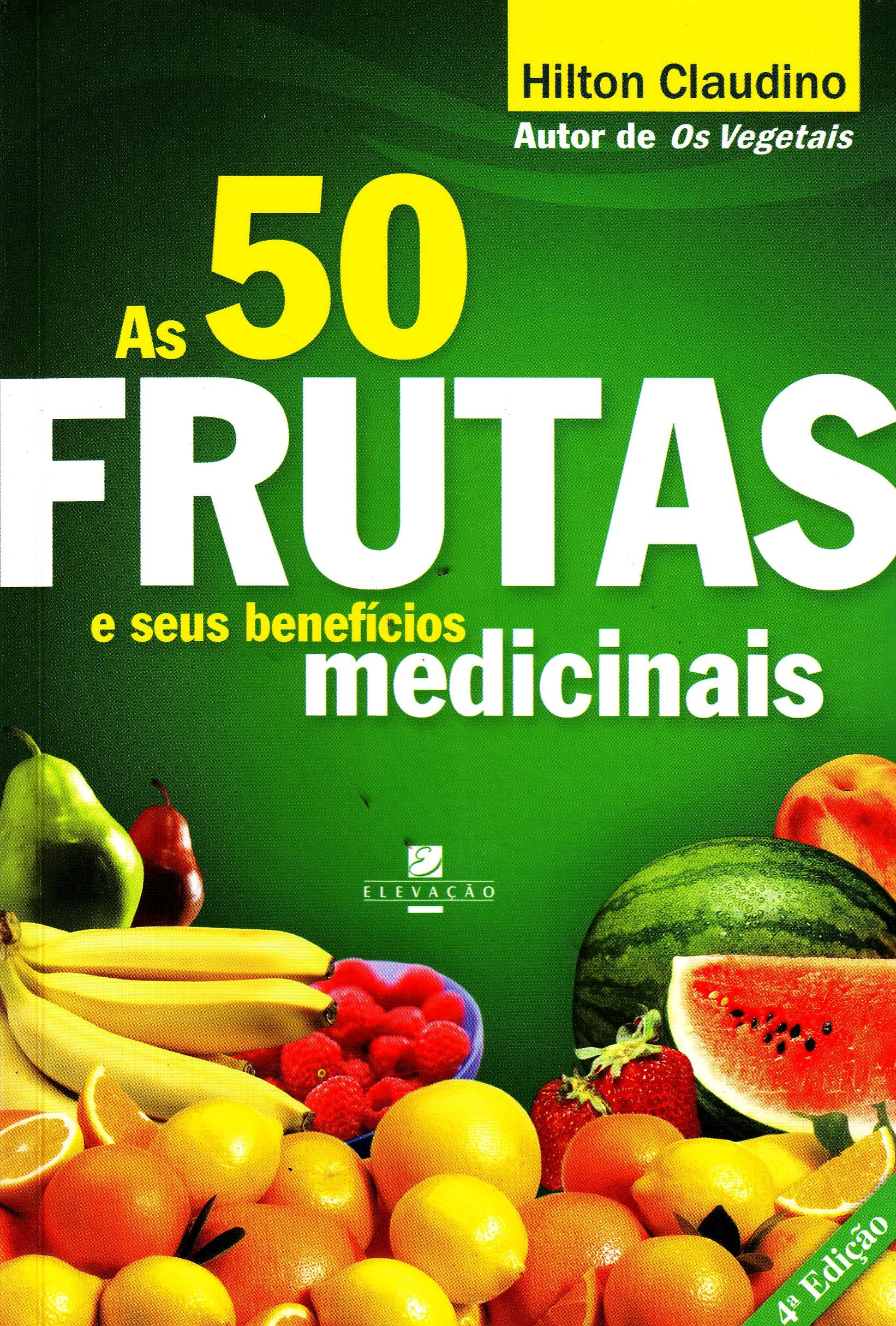 50 Frutas e Seus Beneficios Medicinais, As: Hilton Claudino, 0: 9788575130889: Amazon.com: Books