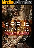 A Bíblia Comentada à Luz da Doutrina Católica (Portuguese Edition)