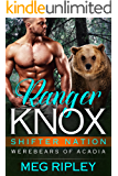 Ranger Knox (Shifter Nation: Werebears Of Acadia Book 1)