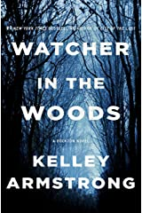Watcher in the Woods: A Rockton Novel (Casey Duncan Novels Book 4) Kindle Edition