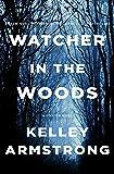 Watcher in the Woods: A Rockton Novel (Casey Duncan Novels)