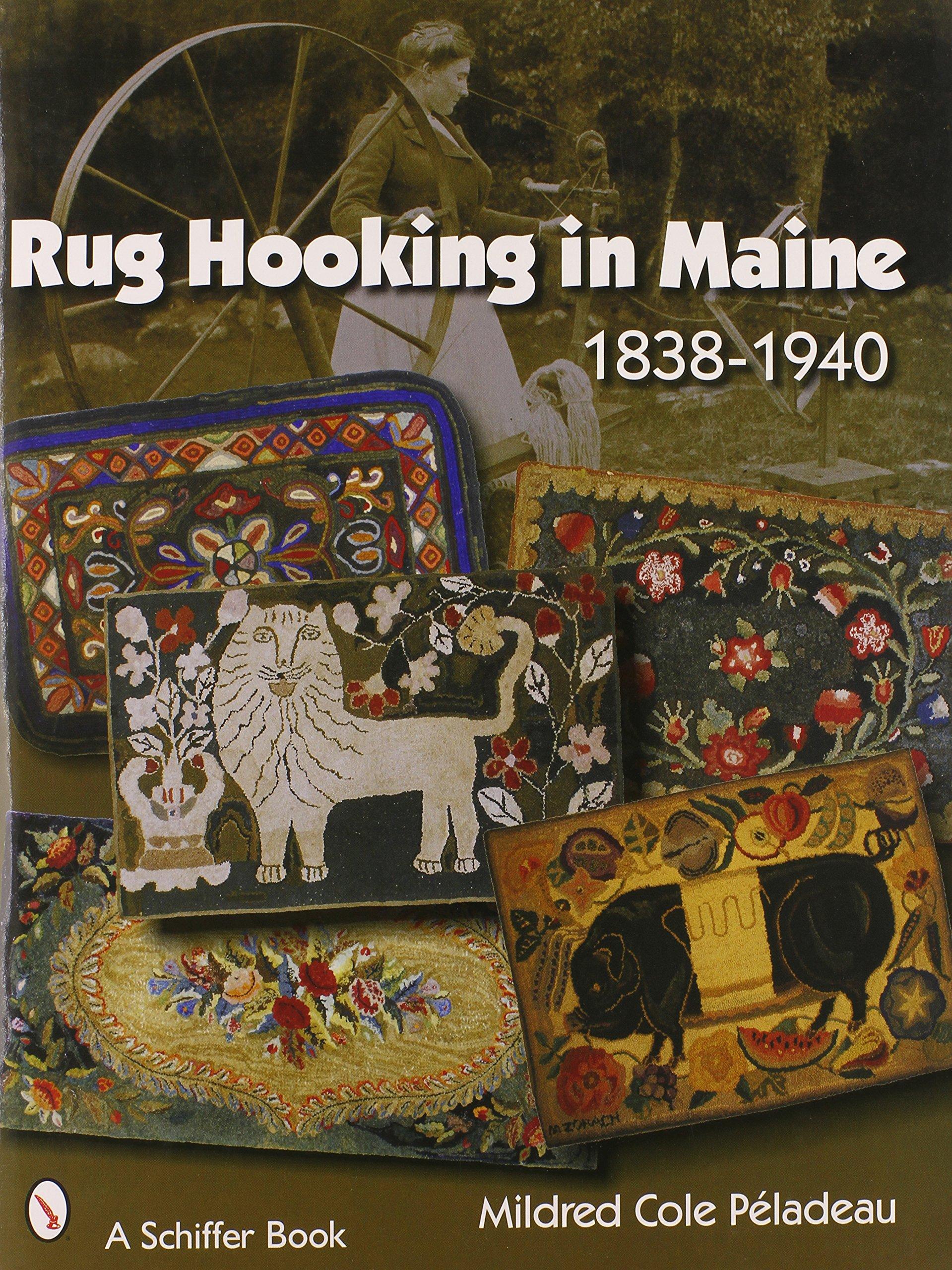 Rug Hooking In Maine: 1838-1940: Mildred Cole Peladeau: 9780764328824:  Amazon.com: Books