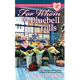 For Whom the Bluebell Tolls (A Bridal Bouquet Shop Mystery Book 2)