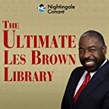 The Ultimate Les Brown Library: The Les Brown Story