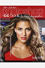 The Adobe Photoshop CC Book for Digital Photographers (2017 release) (Voices That Matter) Paperback
