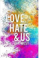 Love, Hate & Us Kindle Edition