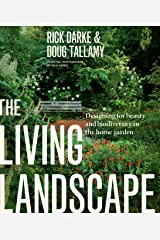 The Living Landscape: Designing for Beauty and Biodiversity in the Home Garden Hardcover