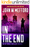 IN The End (An Ivy Nash Thriller, Book 6) (Redemption Thriller Series 12)