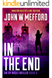 IN THE END (An Ivy Nash Thriller Book 6)