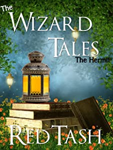 The Hermit, a Wizard Tale (The Wizard Tales Book 4)
