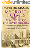 Mycroft Holmes and The Adventure of the Silver Birches (The Mycroft Holmes Adventure Series Book 1)