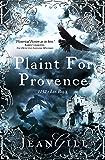 Plaint for Provence: 1152: Les Baux (The Troubadours Quartet Book 3)