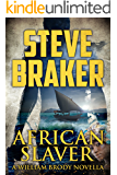 African Slaver: A William Brody African Adventure Novella (William Brody African Ocean Adventure Novella Series Book 1)