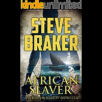 African Slaver: A William Brody Action Thriller (William Brody African Ocean Adventure Novella Series Book 1)