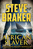 African Slaver: A William Brody Action Thriller