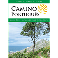 Camino Portugués: Lisbon - Porto - Santiago, Central and Coastal Routes (English Edition)