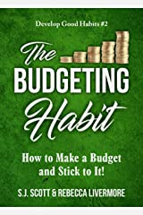 The Budgeting Habit: How to Make a Budget and Stick to It! (Develop Good Habits Book 2) Kindle Edition