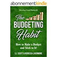 The Budgeting Habit: How to Make a Budget and Stick to It! (Develop Good Habits Book 2) (English Edition)
