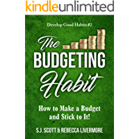 The Budgeting Habit: How to Make a Budget and Stick to It! (Develop Good Habits Book 2)
