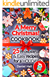A Merry Christmas!Cookbook: 25 wonderful and easy recipes for a holiday.