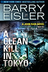 A Clean Kill in Tokyo (Previously Published as Rain Fall) (A John Rain Novel Book 1) Kindle Edition