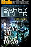 A Clean Kill in Tokyo (Previously Published as Rain Fall) (A John Rain Novel Book 1)