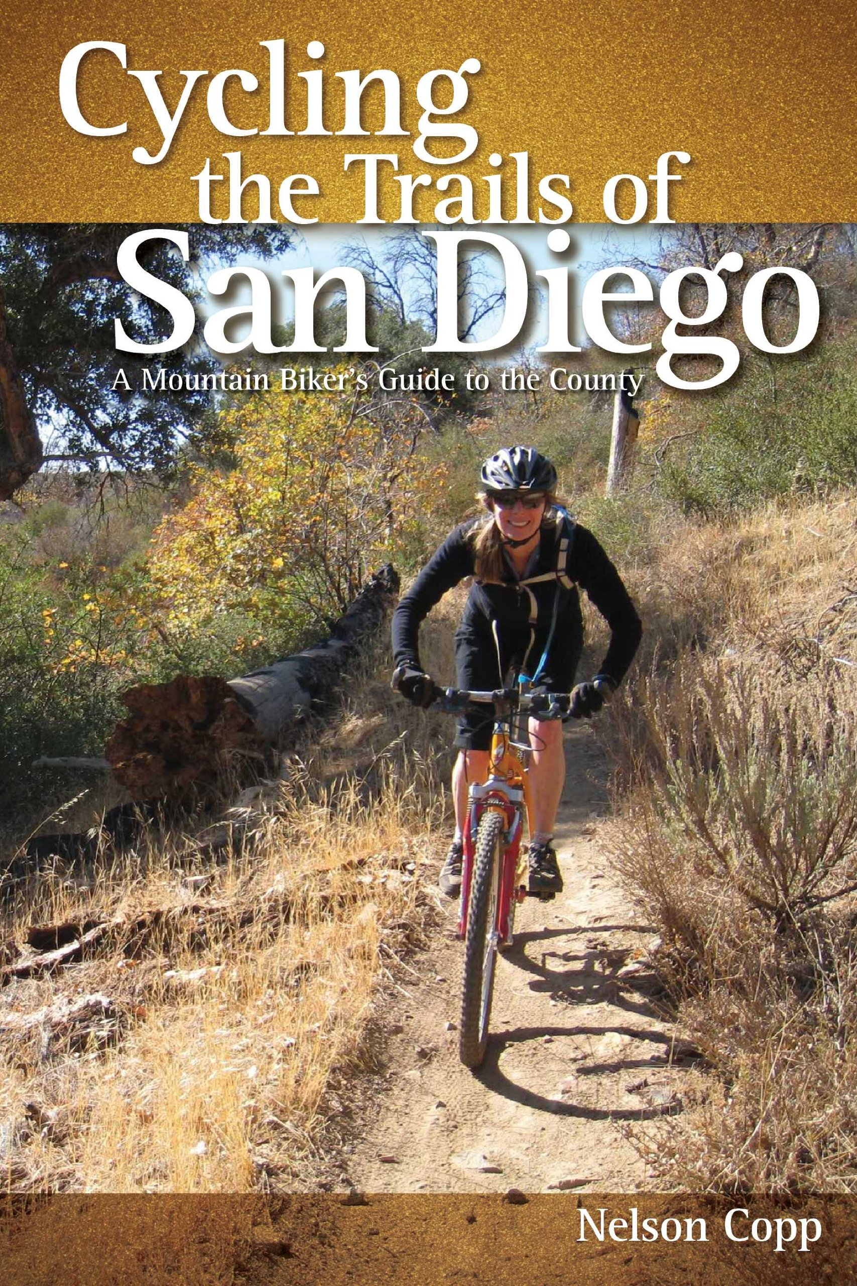 Cycling The Trails Of San Diego A Mountain Biker S Guide Nelson