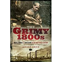 The Grimy 1800s: Waste, Sewage, and Sanitation in Nineteenth Century Britain