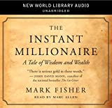 The Instant Millionaire: A Tale of Wisdom and